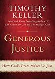 Generous Justice: How God's Grace Makes Us Just book cover