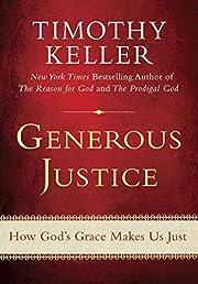 Generous Justice: How God's Grace Makes Us…