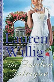 The garden intrigue por Lauren Willig