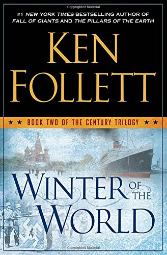 Winter of the World: Book Two of the Century Trilogy, Follett, Ken