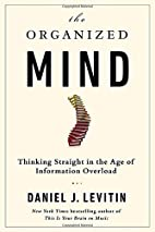 The Organized Mind: Thinking Straight in the…