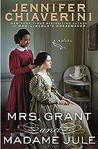 Mrs. Grant and Madame Jule by Jennifer…
