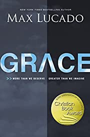 Grace: More Than We Deserve, Greater Than We…