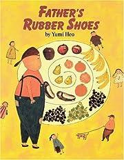 Fathers Rubber Shoes de Yumi Heo