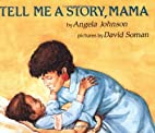 Tell Me A Story Mama by Angela Johnson