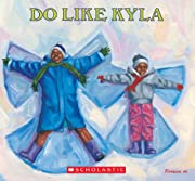 Do Like Kyla (Orchard Paperbacks) by Angela…