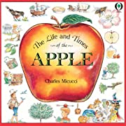 The Life & Times Of The Apple (Orchard…