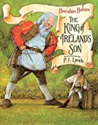 The King Of Ireland's Son by Brendan…