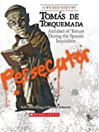 Tomas de Torquemada: Architect of Torture…
