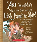 You Wouldn't Want to Sail on an Irish Famine…