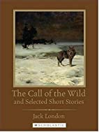 The Call of the Wild and Selected Short…