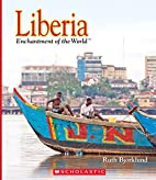 Liberia (Enchantment of the World) by Ruth…