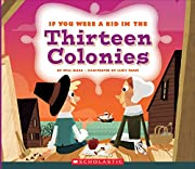If You Were a Kid in the Thirteen Colonies…