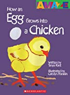 How an Egg Grows Into a Chicken (Amaze) by…