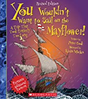 You Wouldn't Want to Sail on the Mayflower!…