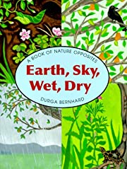 Earth, Sky, Wet, Dry: A Book of Nature…