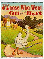 The Goose Who Went Off in a Huff de Paul…
