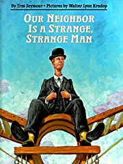 Our Neighbor is a Strange, Strange Man de…