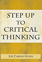 Step Up to Critical Thinking by Joe Carnes…