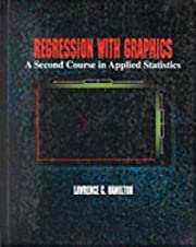 Regression with Graphics : A Second Course…