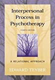 Interpersonal process in psychotherapy / Edward Teyber