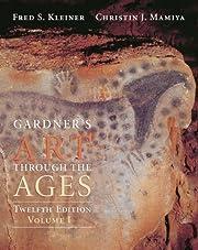 Gardner's Art Through the Ages, Volume I,…