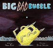 Big Bad Bubble por Adam Rubin