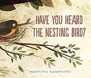 Have You Heard the Nesting Bird? de Rita…