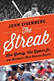 The Streak: Lou Gehrig, Cal Ripken Jr., and Baseball's Most Historic Record, Eisenberg, John