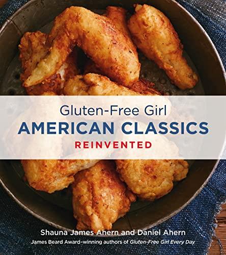Gluten-Free Girl American Casseroles - Shauna T. Ahern