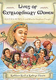 Lives of Extraordinary Women: Rulers, Rebels…