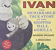 Ivan: The Remarkable True Story of the…