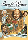 Lives of the writers : comedies, tragedies (and what the neighbors thought) / written by Kathleen Krull ; illustrated by Kathryn Hewitt