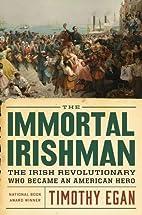 The Immortal Irishman: The Irish…