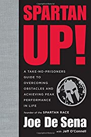 Spartan Up!: A Take-No-Prisoners Guide to…