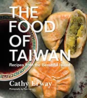 The Food of Taiwan: Recipes from the…