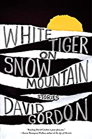 White Tiger on Snow Mountain: Stories by…