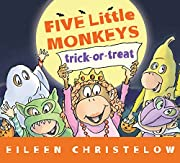 Five Little Monkeys Trick-or-Treat (A Five…