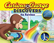 Curious George Discovers the Rainbow…