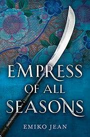 Empress of All Seasons de Emiko Jean