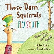 Those Darn Squirrels Fly South av Adam Rubin