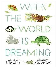When the World Is Dreaming por Rita Gray