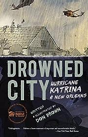 Drowned City: Hurricane Katrina and New…