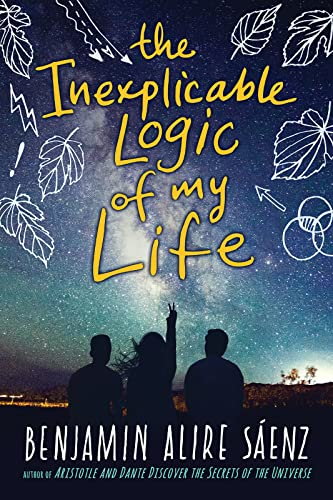 The Inexplicable Logic of My Life by Benjamin Alire Saenze