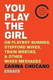 You Play the Girl: On Playboy Bunnies,…
