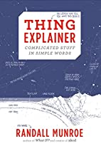 Thing Explainer: Complicated Stuff in Simple…