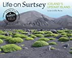 Life on Surtsey : Iceland's upstart…