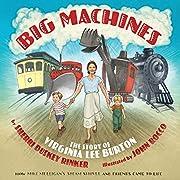 Big Machines: The Story of Virginia Lee…