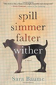 Spill simmer falter wither por Sara Baume
