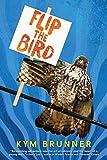 Flip the Bird de Kym Brunner